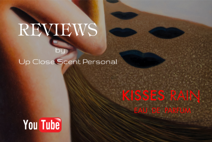 KIsses Rain Review by  Up Close Scent Personal